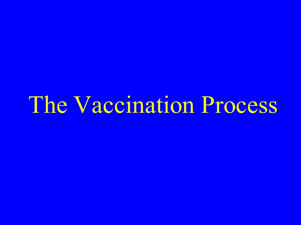 The Vaccination Process