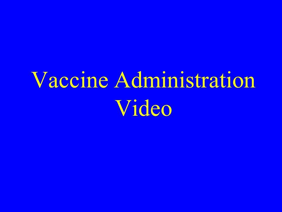 Vaccine Administration Video