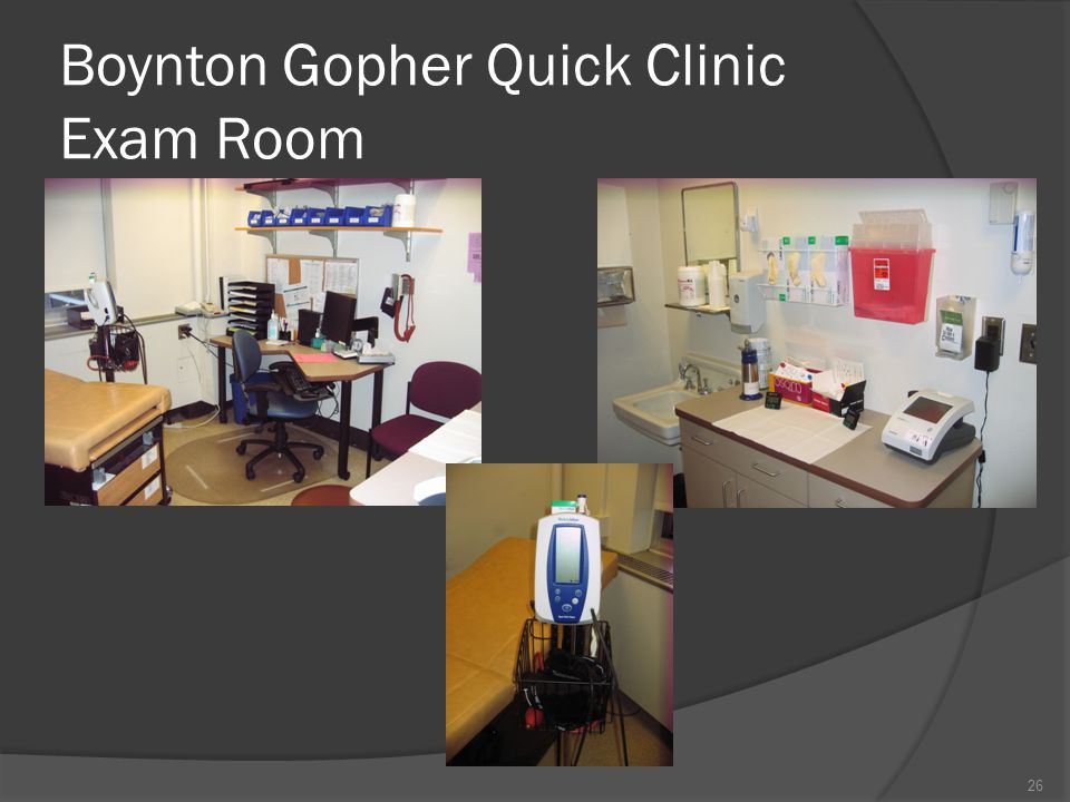 Boynton Gopher Quick Clinic Exam Room 26