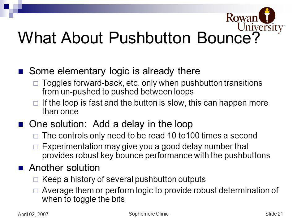 Slide 21 Sophomore Clinic April 02, 2007 What About Pushbutton Bounce.