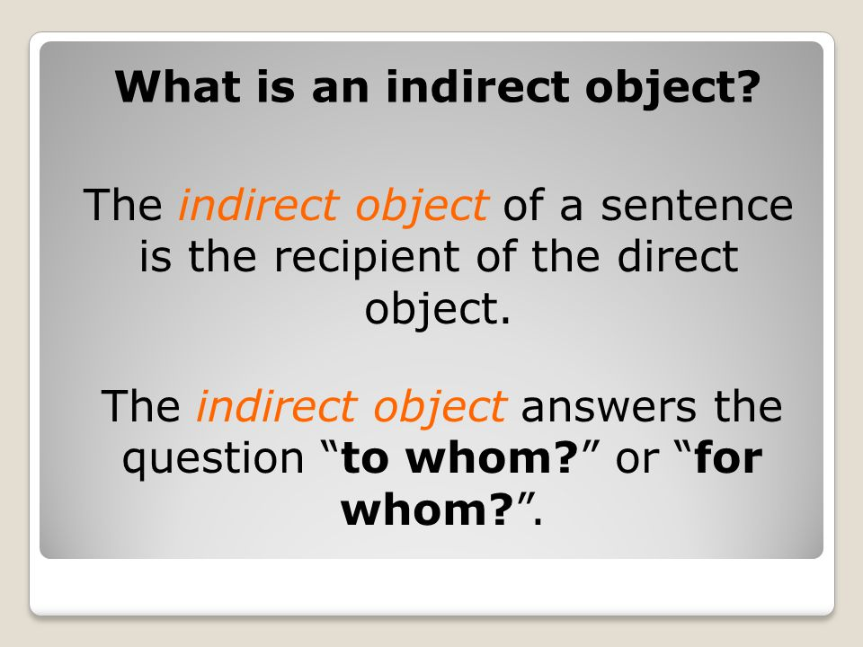 What is an indirect object.