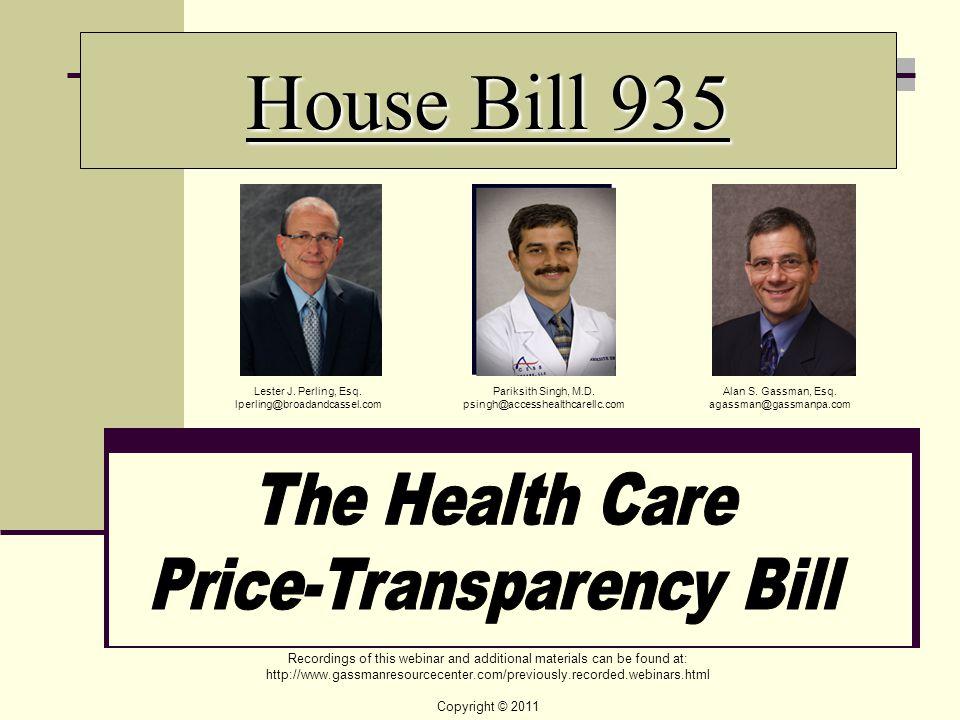 House Bill 935 Alan S. Gassman, Esq. agassman@gassmanpa.com Pariksith Singh, M.D.