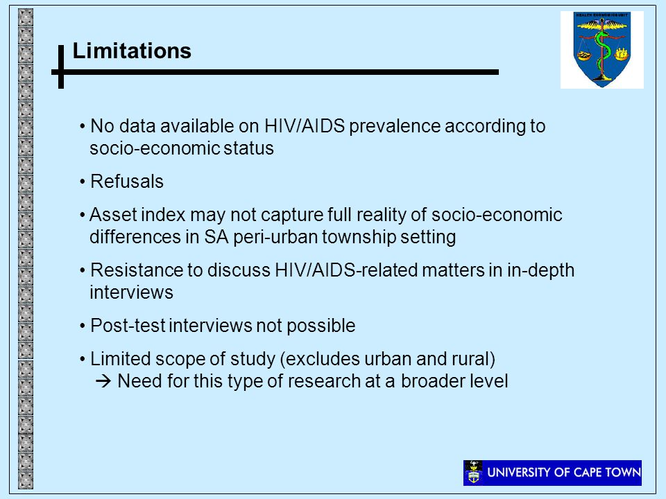 Limitations No data available on HIV/AIDS prevalence according to socio-economic status Refusals Asset index may not capture full reality of socio-eco