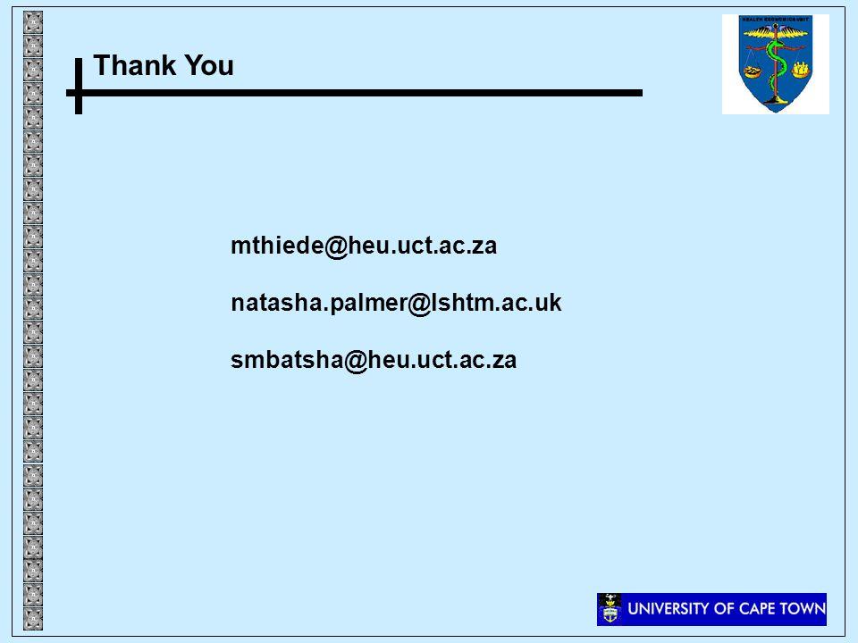 Thank You mthiede@heu.uct.ac.za natasha.palmer@lshtm.ac.uk smbatsha@heu.uct.ac.za