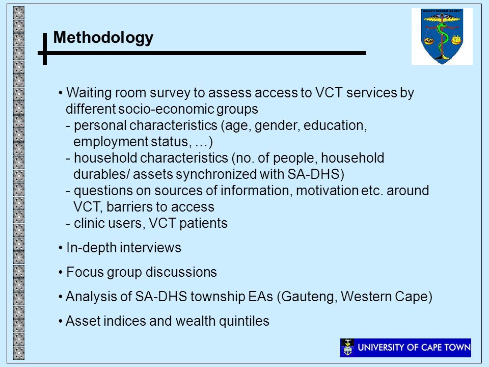Methodology Waiting room survey to assess access to VCT services by different socio-economic groups - personal characteristics (age, gender, education