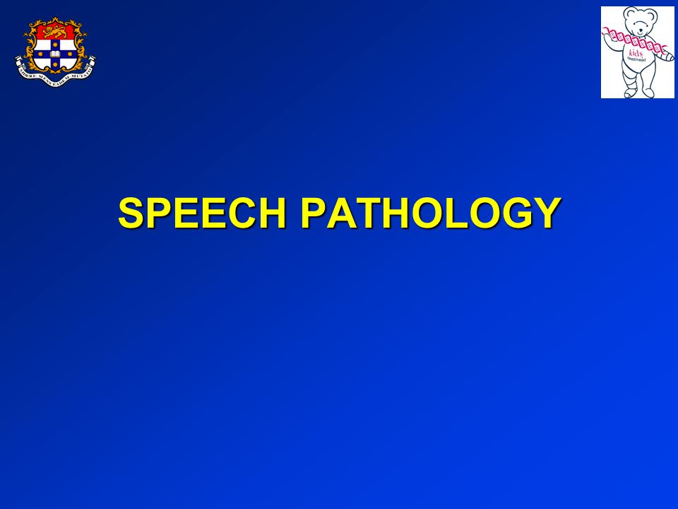 SPEECH PATHOLOGY