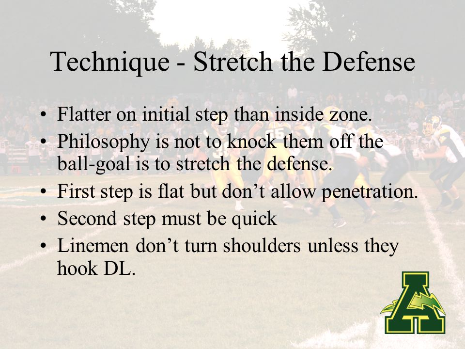 Primary Objectives of the Stretch Play To get the entire backfield and line on a wide railroad track To force the defense to stretch quickly.