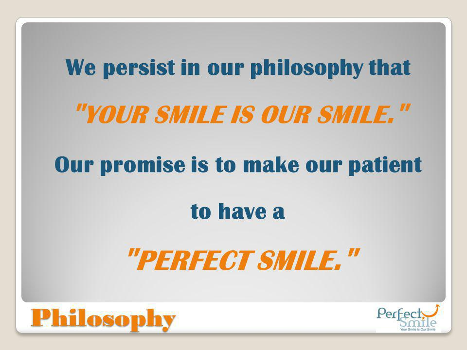 Atmosphere Perfect Smile Dental Clinic features a distinctively luxurious and warm atmosphere, offering 6 operatories with the exceptional service from our attentive staff and qualified specialist teams.