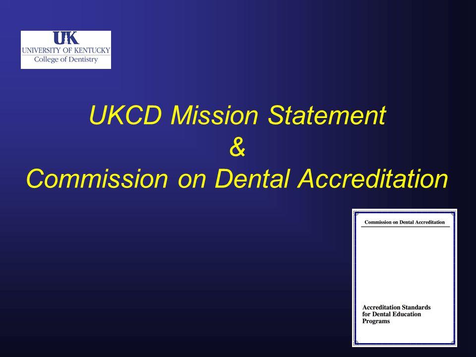 UKCD Mission Statement & Commission on Dental Accreditation