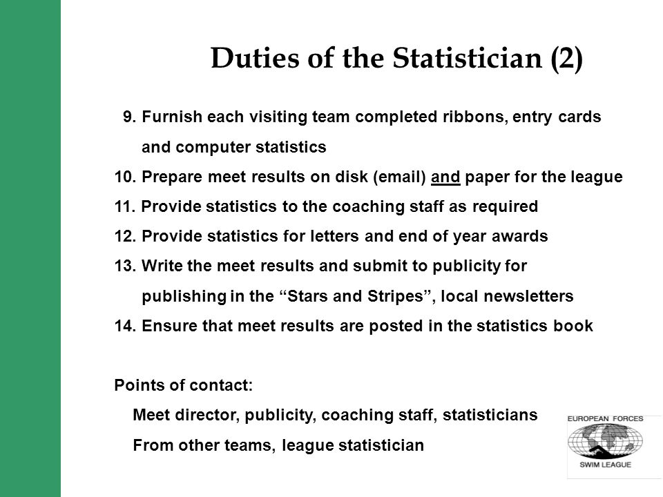 Duties of the Statistician (2) 9. Furnish each visiting team completed ribbons, entry cards and computer statistics 10. Prepare meet results on disk (