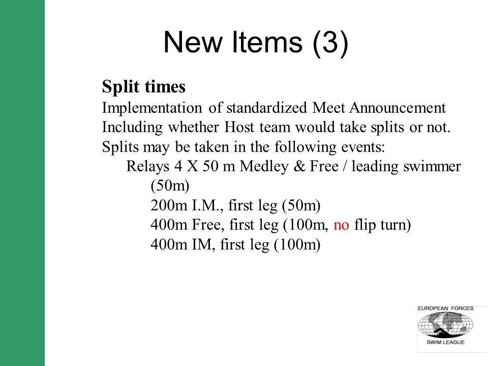 New Items (3) Split times Implementation of standardized Meet Announcement Including whether Host team would take splits or not. Splits may be taken i
