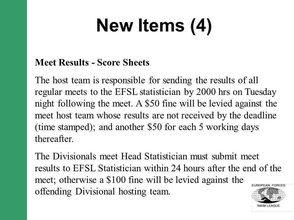 New Items (4) Meet Results - Score Sheets The host team is responsible for sending the results of all regular meets to the EFSL statistician by 2000 hrs on Tuesday night following the meet.