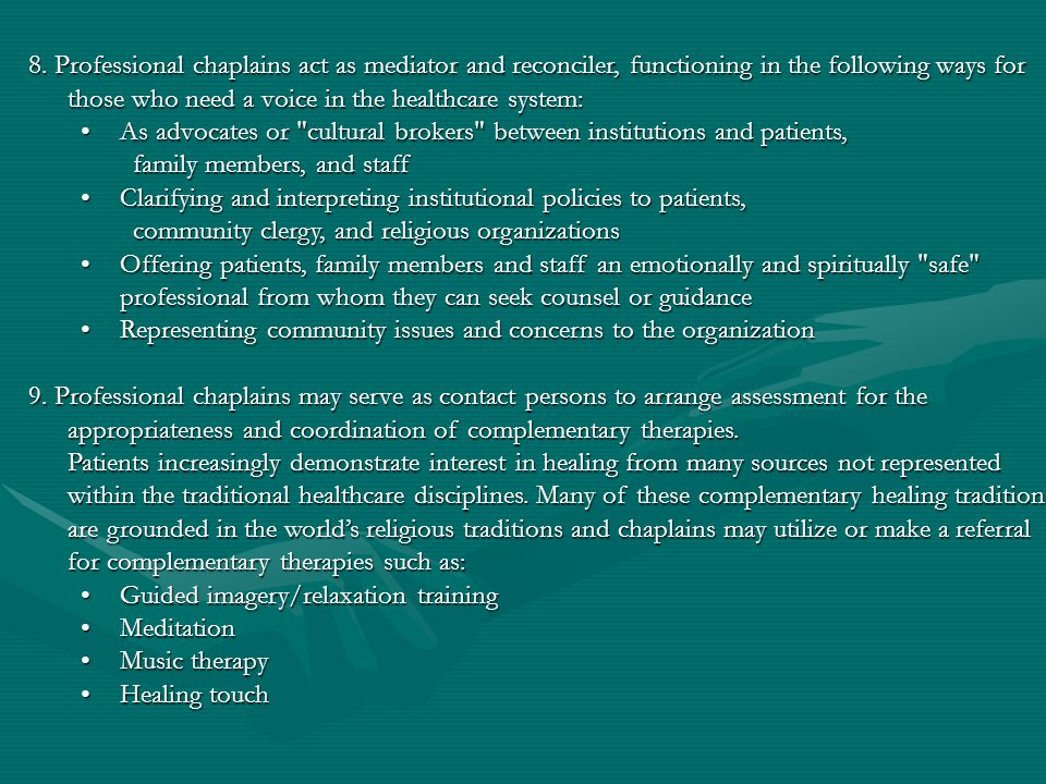 8. Professional chaplains act as mediator and reconciler, functioning in the following ways for those who need a voice in the healthcare system: As ad