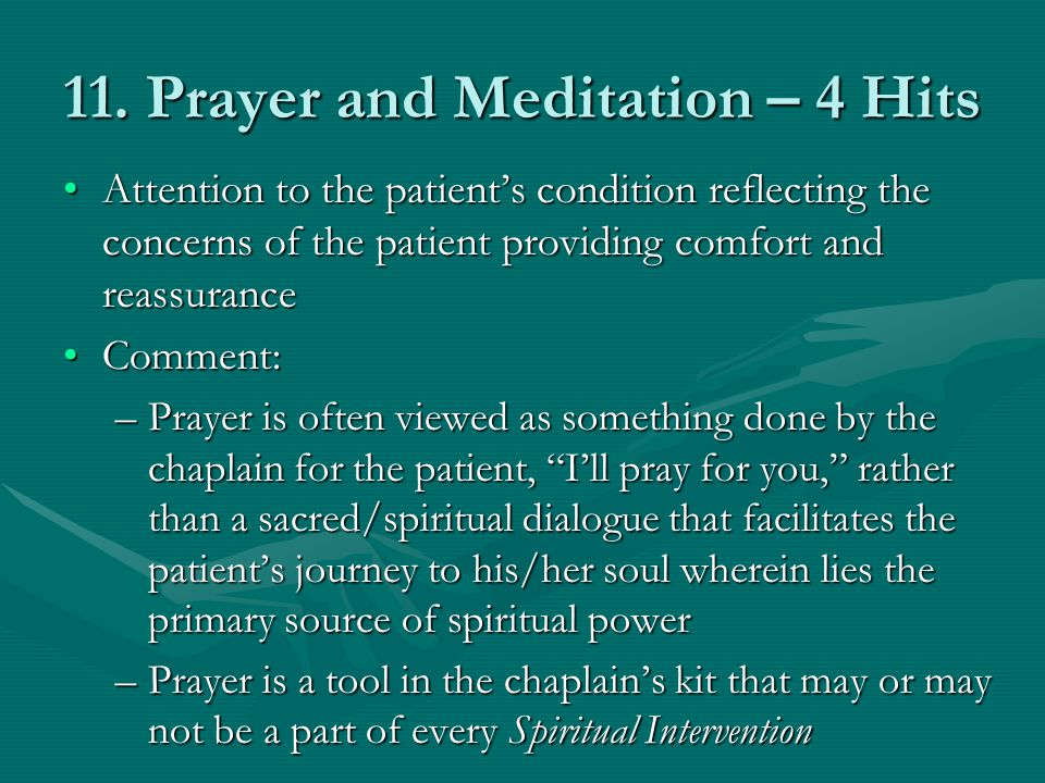 11. Prayer and Meditation – 4 Hits Attention to the patients condition reflecting the concerns of the patient providing comfort and reassuranceAttenti