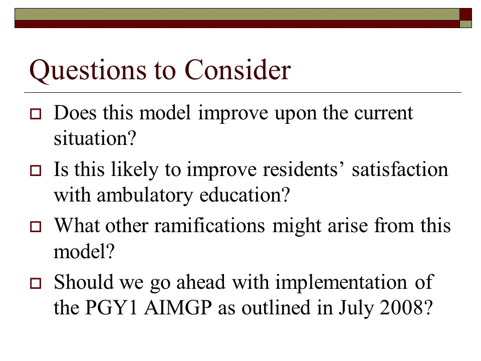Questions to Consider Does this model improve upon the current situation.