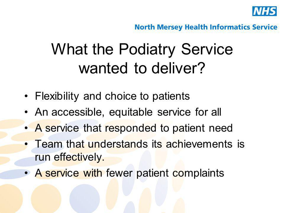 What the Podiatry Service wanted to deliver.