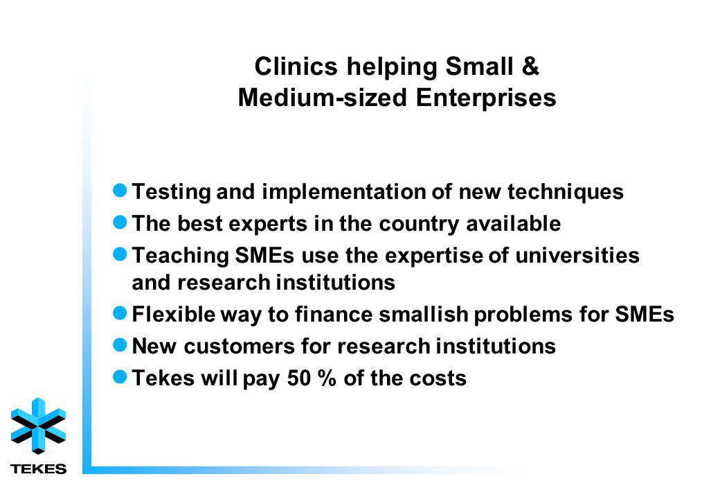 Clinics helping Small & Medium-sized Enterprises Testing and implementation of new techniques The best experts in the country available Teaching SMEs