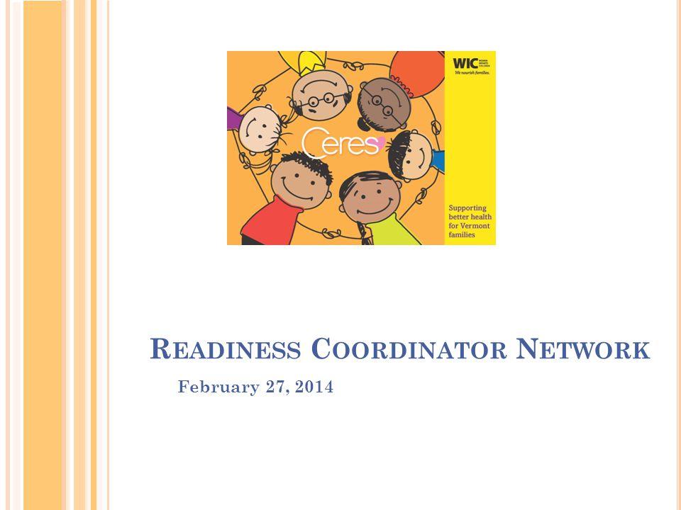 R EADINESS C OORDINATOR N ETWORK February 27, 2014