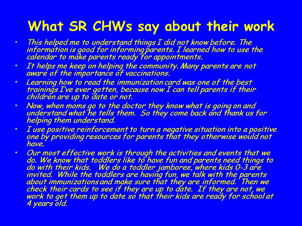 What SR CHWs say about their work This helped me to understand things I did not know before.