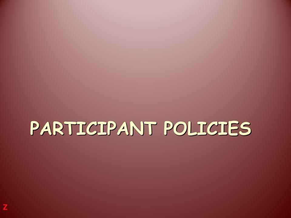 PARTICIPANT POLICIES Z