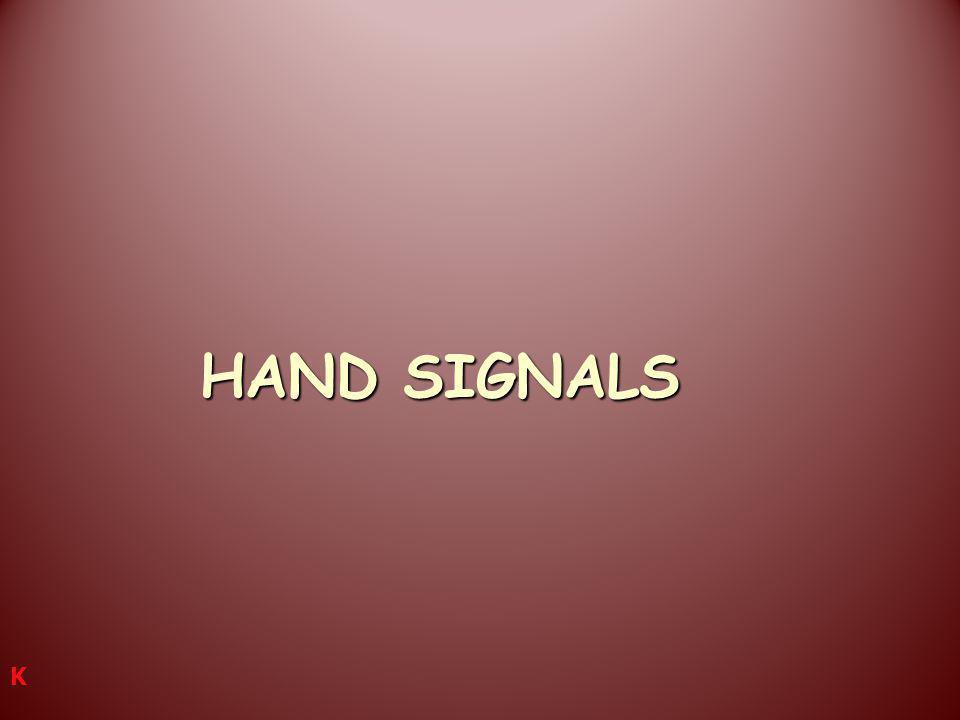 HAND SIGNALS K