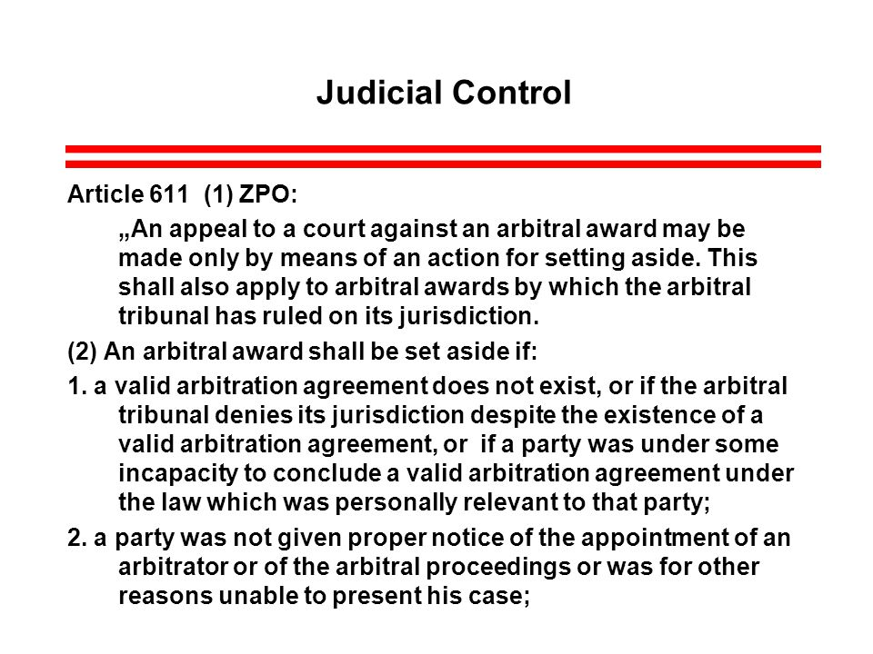 Judicial Control Article 611 (1) ZPO: An appeal to a court against an arbitral award may be made only by means of an action for setting aside.