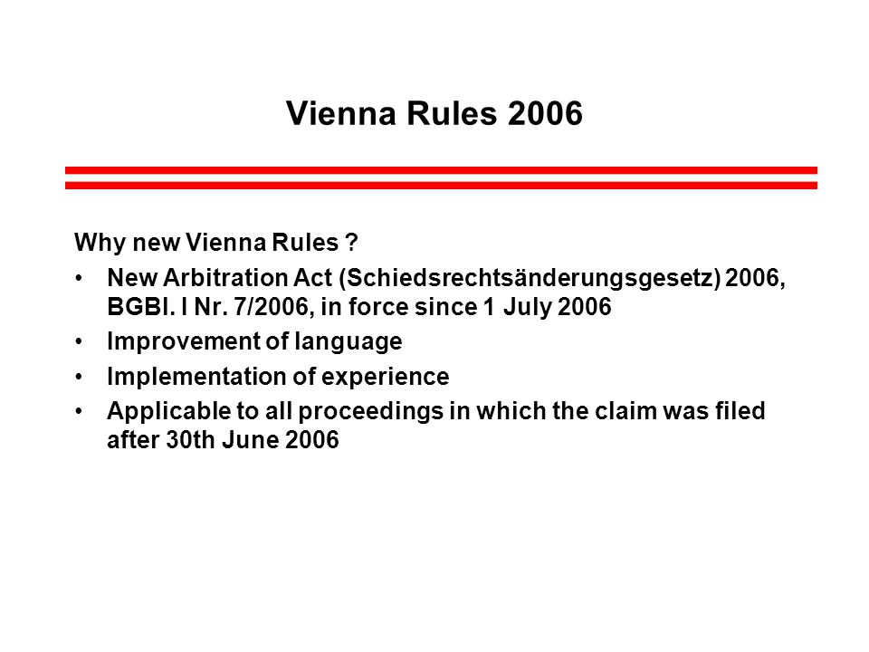 Vienna Rules 2006 Why new Vienna Rules .