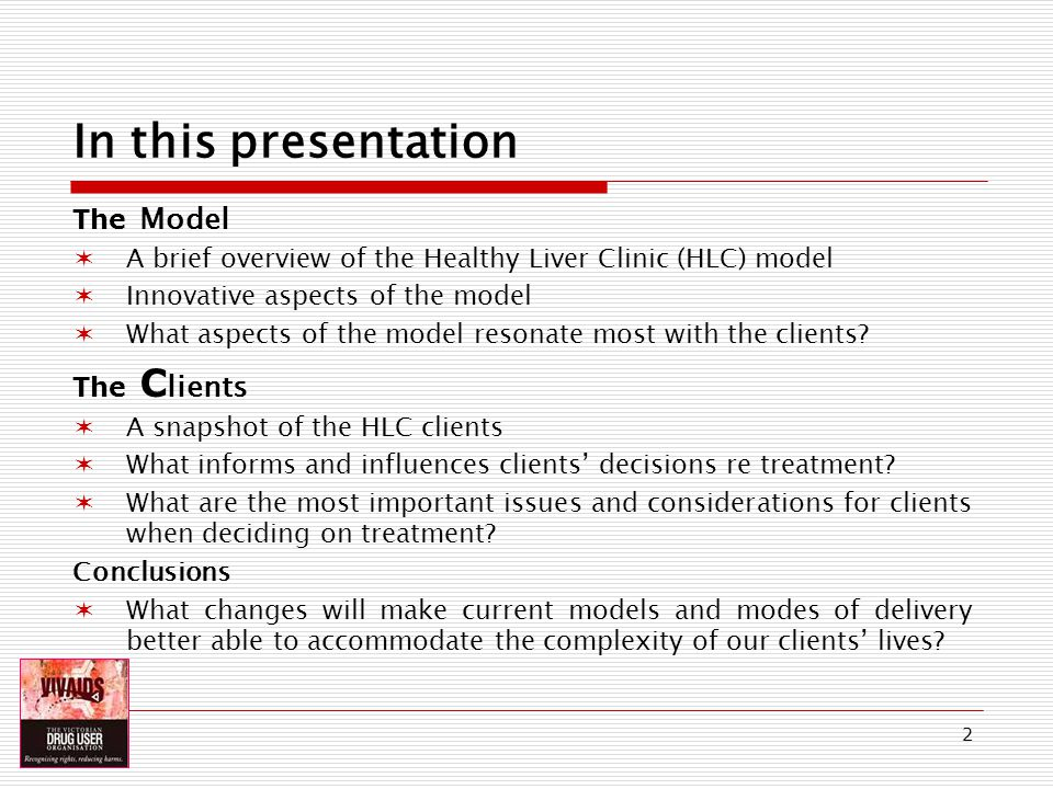 13 The Healthy Liver Clinic (HLC) The Clients (3) What do clients need to get through treatment.