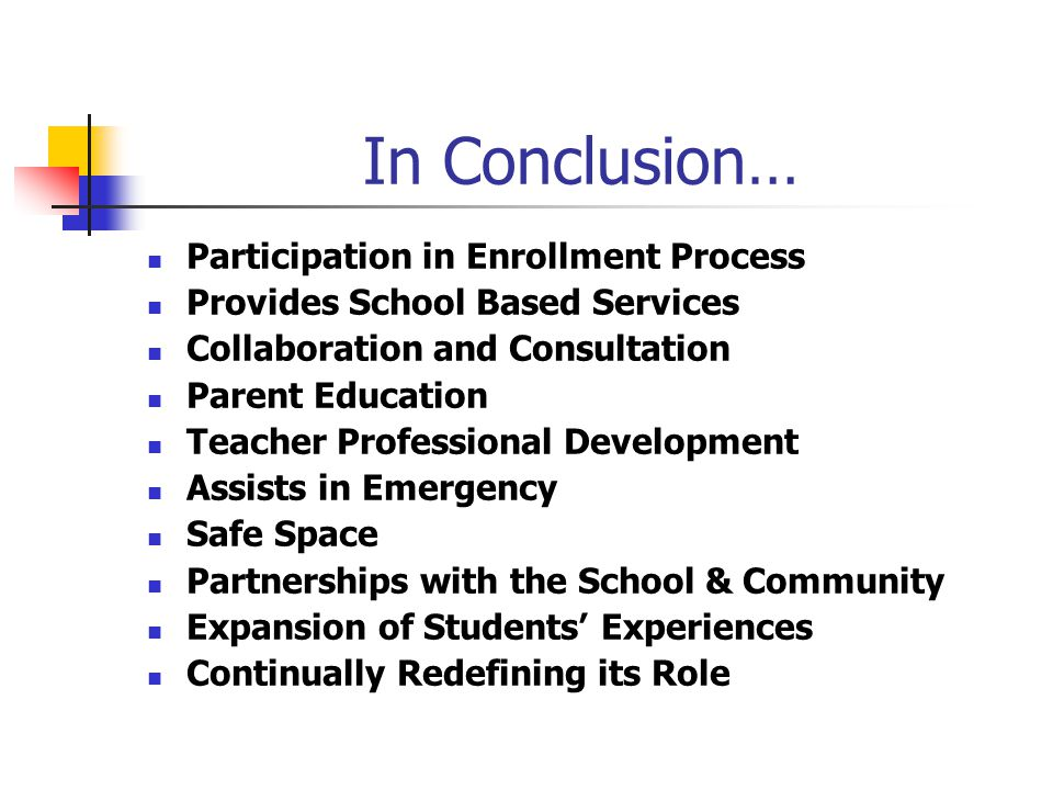 Continually Redefining Its Role Willing to pilot programs Has an increasing presence in the school and community