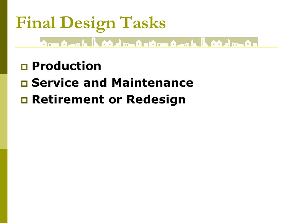 Final Design Tasks Production Service and Maintenance Retirement or Redesign