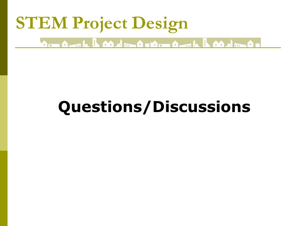 STEM Project Design Questions/Discussions