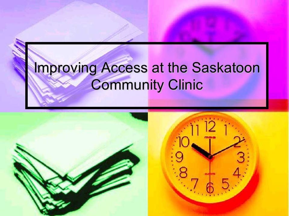 Improving Access at the Saskatoon Community Clinic