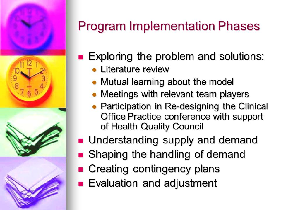 Program Implementation Phases Exploring the problem and solutions: Exploring the problem and solutions: Literature review Literature review Mutual lea