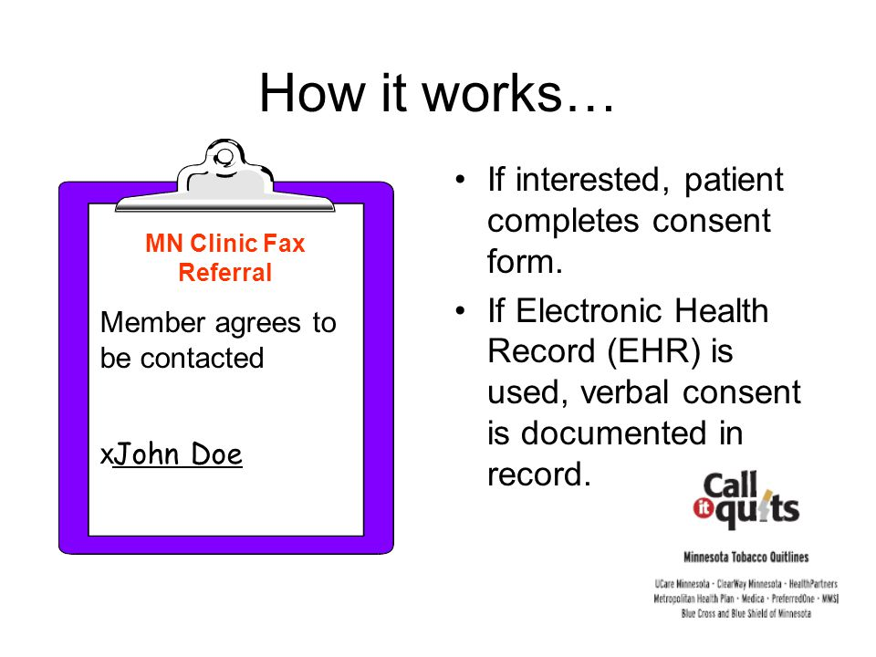 How it works… Consent form or EHR record is faxed to a single, centralized triage number for all patients regardless of insurance status.