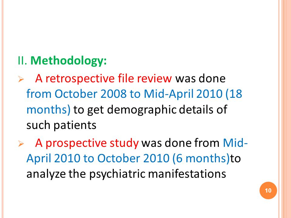 II. Methodology: A retrospective file review was done from October 2008 to Mid-April 2010 (18 months) to get demographic details of such patients A pr