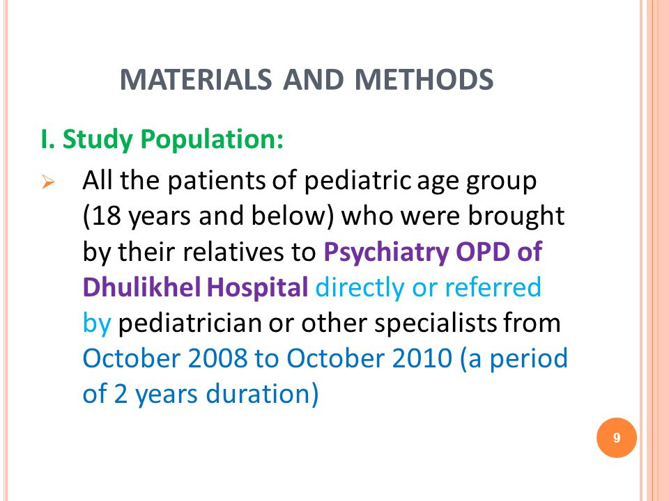 MATERIALS AND METHODS I. Study Population: All the patients of pediatric age group (18 years and below) who were brought by their relatives to Psychia