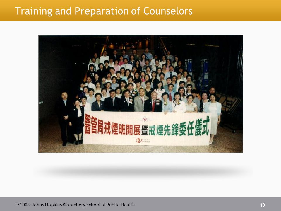 2008 Johns Hopkins Bloomberg School of Public Health 10 Training and Preparation of Counselors