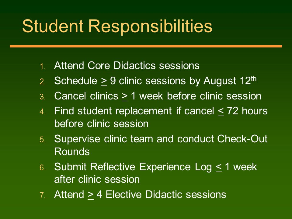 Student Responsibilities 1. Attend Core Didactics sessions 2.