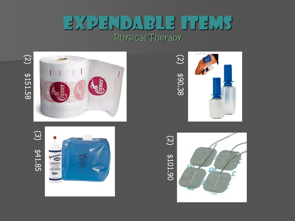 expendable Items Physical Therapy (2) $151.58(2) $90.38 (3) $41.85 (2) $101.90