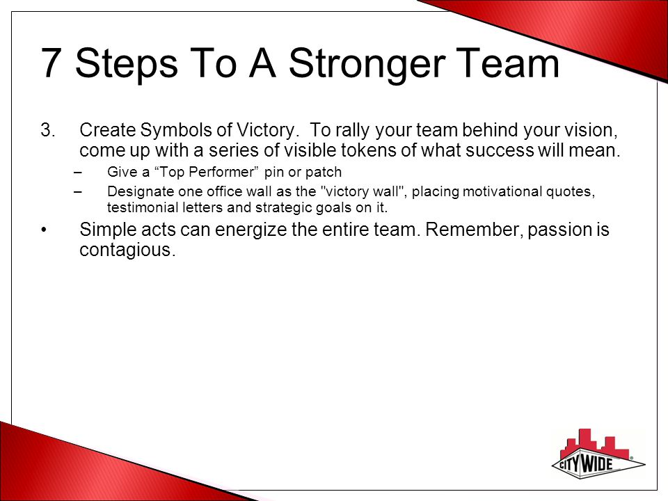 7 Steps To A Stronger Team 3.Create Symbols of Victory.