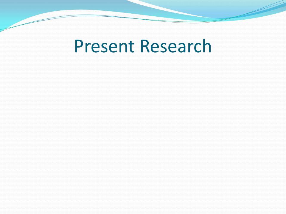Present Research