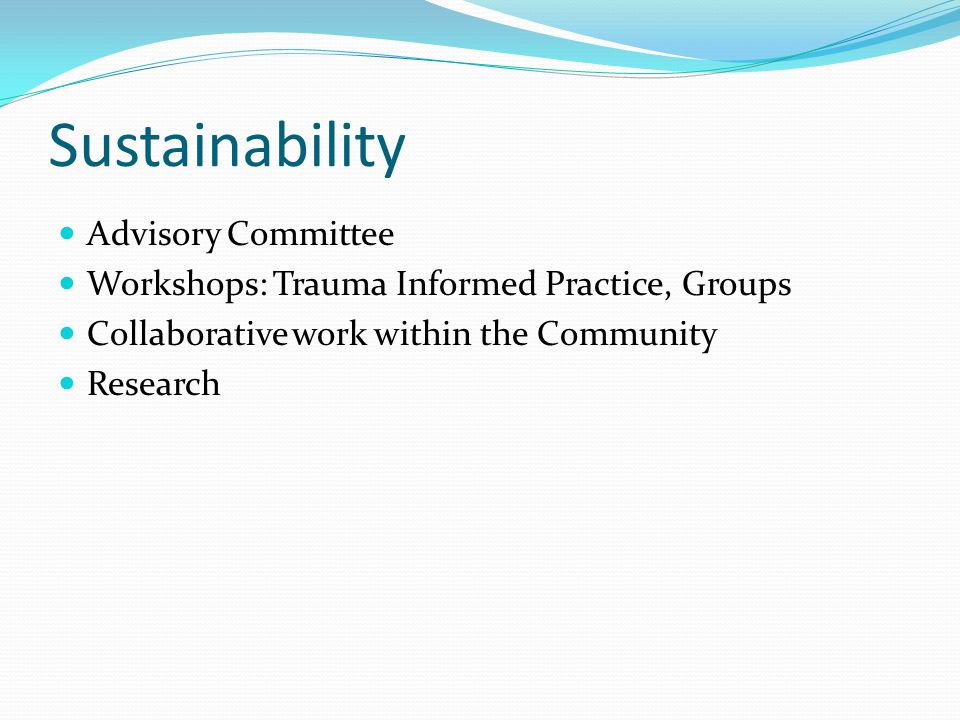 Sustainability Advisory Committee Workshops: Trauma Informed Practice, Groups Collaborative work within the Community Research
