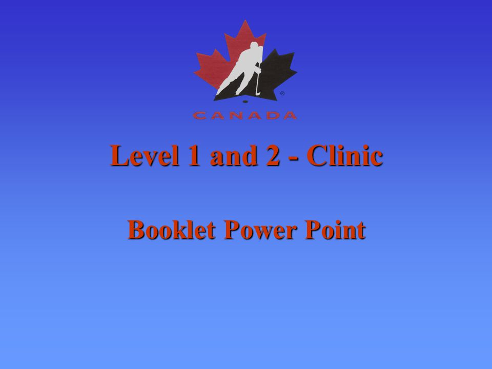 Level 1 and 2 -Clinic Booklet Power Point