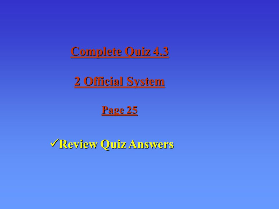 Complete Quiz Official System Page 25 Review Quiz Answers Review Quiz Answers