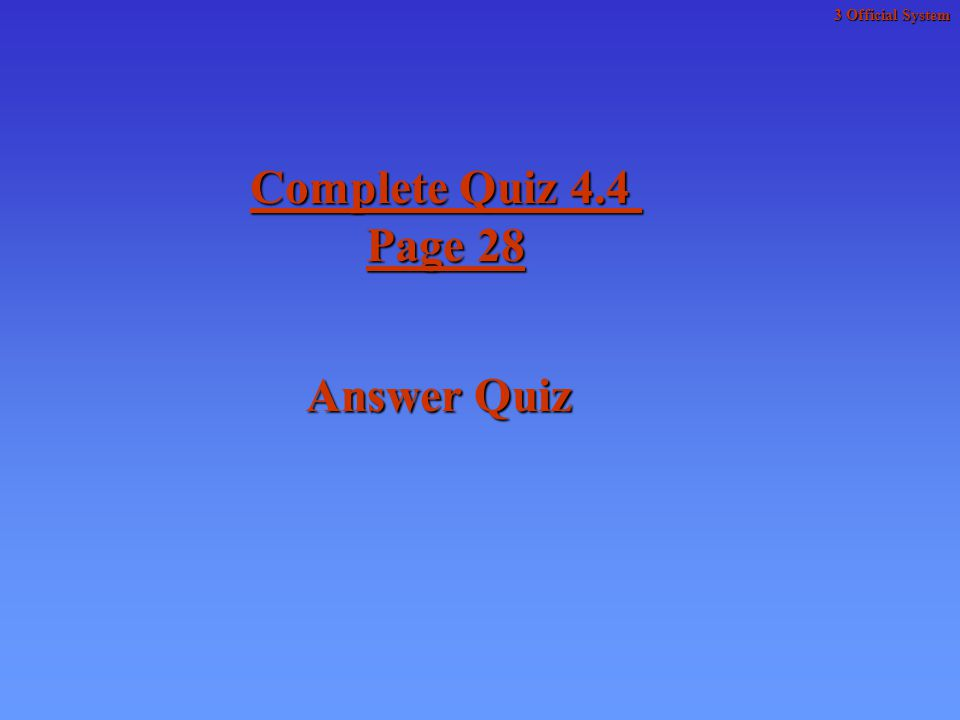 Complete Quiz 4.4 Page 28 Answer Quiz 3 Official System