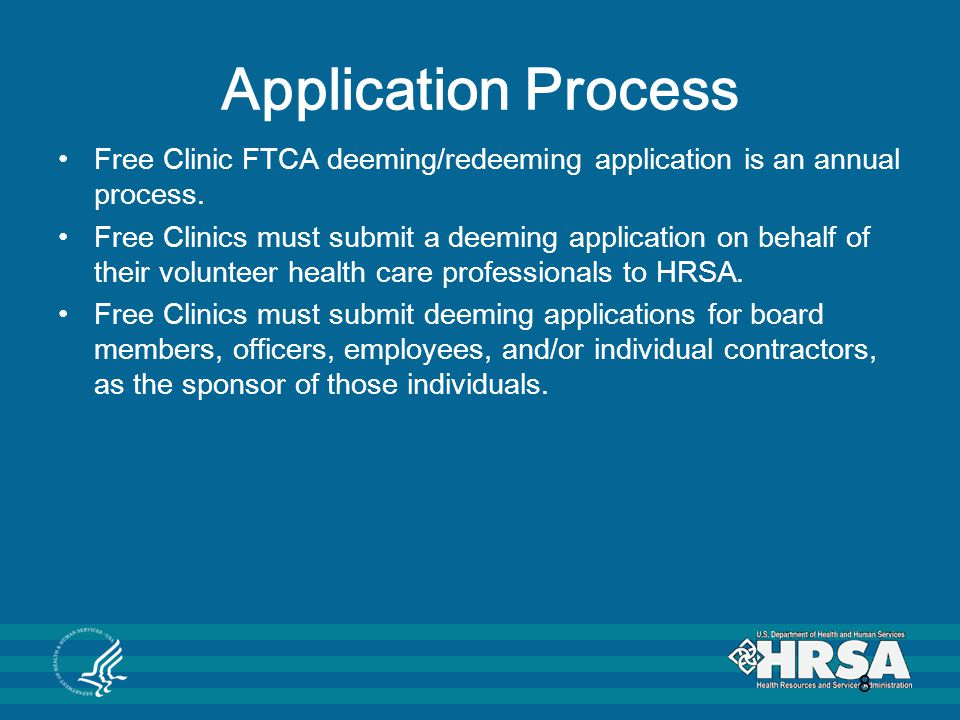 Application Process Free Clinic FTCA deeming/redeeming application is an annual process.