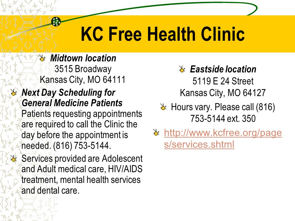 KC Free Health Clinic Midtown location 3515 Broadway Kansas City, MO 64111 Next Day Scheduling for General Medicine Patients Patients requesting appointments are required to call the Clinic the day before the appointment is needed.