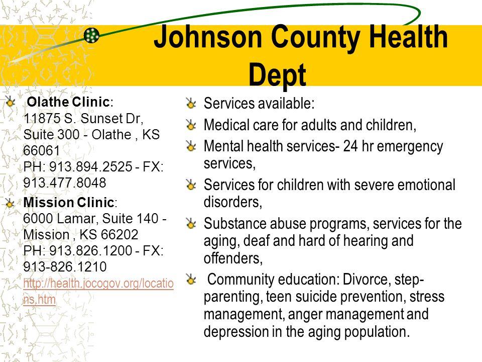 Johnson County Health Dept Olathe Clinic : 11875 S. Sunset Dr, Suite 300 - Olathe, KS 66061 PH: 913.894.2525 - FX: 913.477.8048 Mission Clinic : 6000