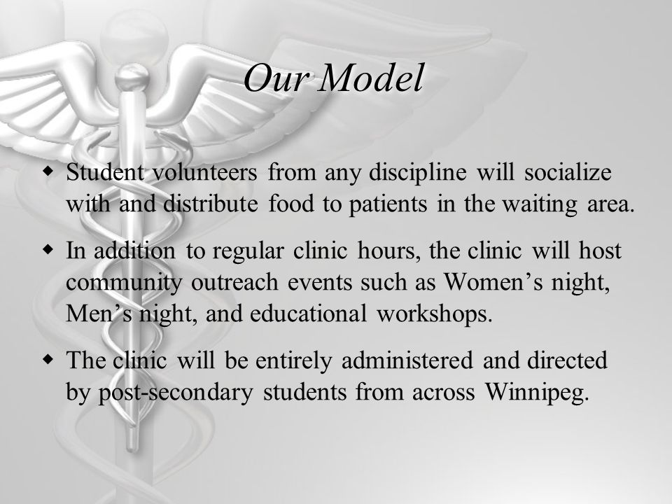 Our Goal Open the Clinic for weekly shifts in Fall 2008.