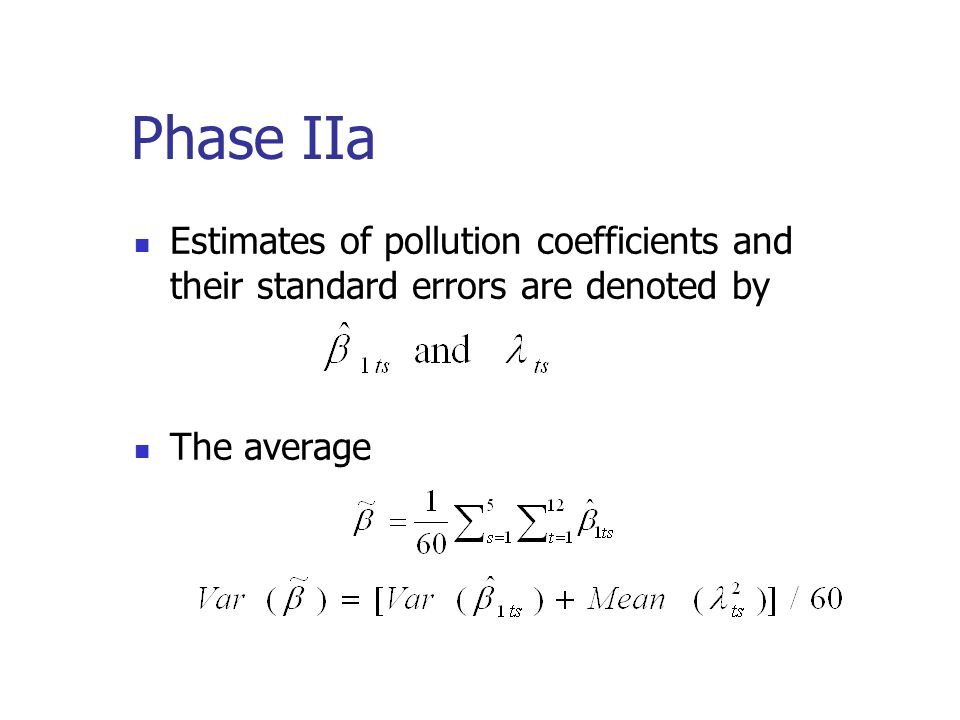 Phase IIa Estimates of pollution coefficients and their standard errors are denoted by The average